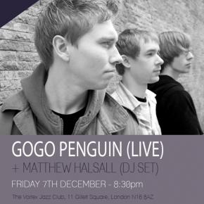 07/12/2012 - GoGo Penguin (Live) + Matthew Halsall (DJ Set) @ The Vortex Jazz Club in London