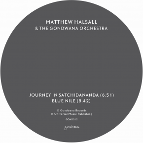 "Order Matthew Halsall & The Gondwana Orchestra's Journey In Satchidananda / Blue Nile 12"" / DL"