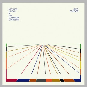 Order Matthew Halsall & The Gondwana Orchestra's new album Into Forever