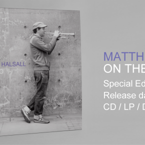 Order Matthew Halsall - On The Go (Special Edition) LP/CD/DL