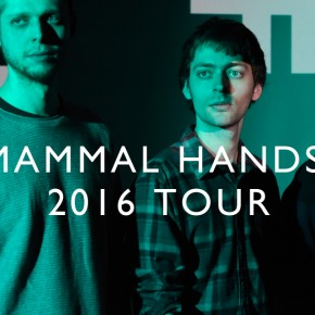 New Mammal Hands tour dates announced for the UK in 2016