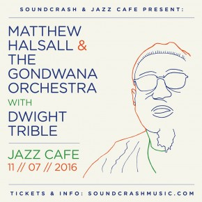 Matthew Halsall & The Gondwana Orchestra with Dwight Trible at Jazz Cafe, London