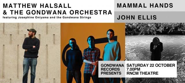 Gondwana Records presents Matthew Halsall & The Gondwana Orchestra + John Ellis + Mammal Hands at the RNCM