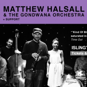 Matthew Halsall & The Gondwana Orchestra + John Ellis at Islington Assembly Hall in London 15/11/16