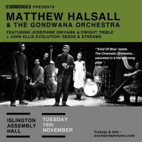 Matthew Halsall & The Gondwana Orchestra + John Ellis at Islington Assembly Hall in London 15/11/16