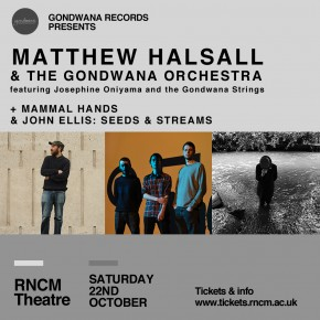 Gondwana Records presents Matthew Halsall & The Gondwana Orchestra + John Ellis + Mammal Hands at the RNCM 22/10/16