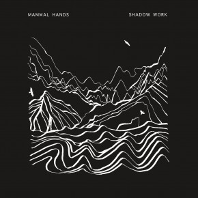 Out Now - Mammal Hands - Shadow Work - CD / DL / T-Shirt