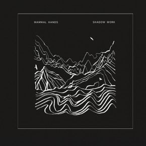 Pre-order - Mammal Hands - Shadow Work on CD / LP / DL