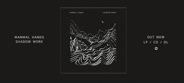 Out Now - Mammal Hands - Shadow Work on CD / LP / DL