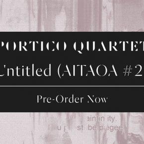New Portico Quartet mini-album, Untitled (AITAOA #2)
