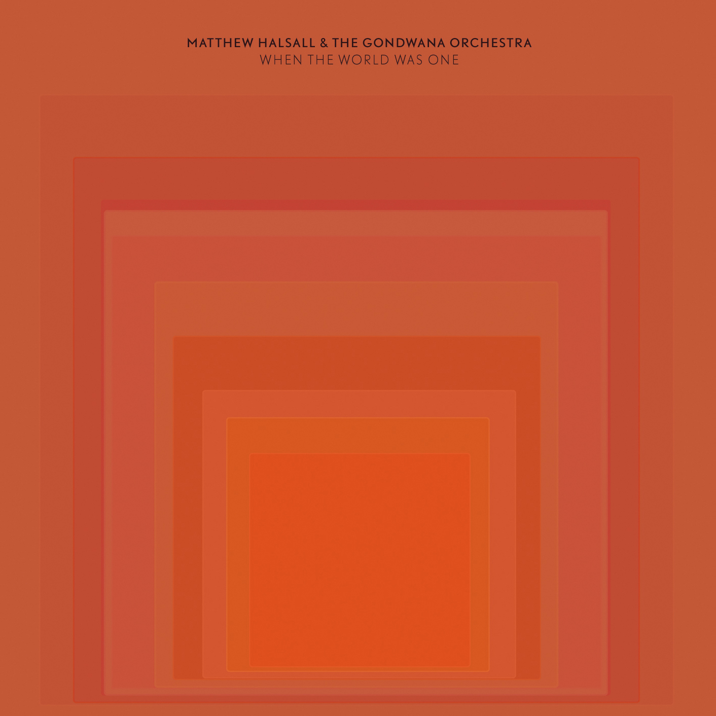 GONCD010 - Matthew Halsall & The Gondwana Orchestra - When The World Was One (Final Digital Cover) 2014